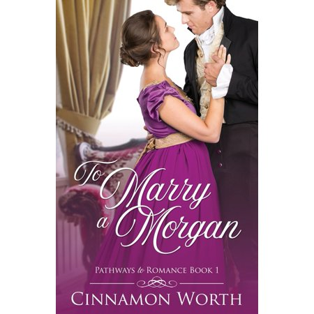 Pathways to Romance: To Marry a Morgan (Series #1) (Paperback)