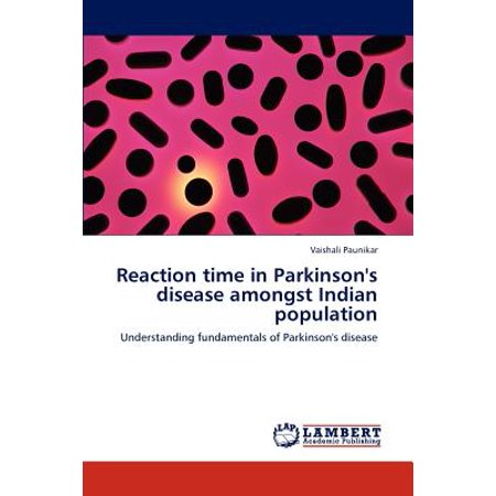 - Reaction Time in Parkinson's Disease Amongst Indian Population