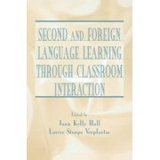 Second and Foreign Language Learning Through Classroom Interaction (Hardcover)
