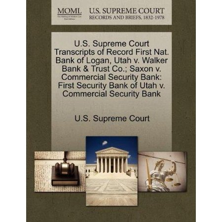 U S  Supreme Court Transcripts Of Record First Nat  Bank Of Logan  Utah V  Walker Bank   Trust Co