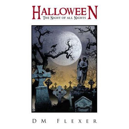 Halloween: the Night of All Nights - - The Halloween Night