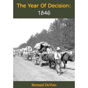 The Year Of Decision: 1846 - eBook