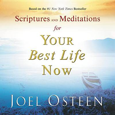 Scriptures and Meditations for Your Best Life Now -