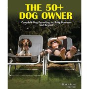 The 50+ Dog Owner Book, Assorted Dogs by TFH Publications
