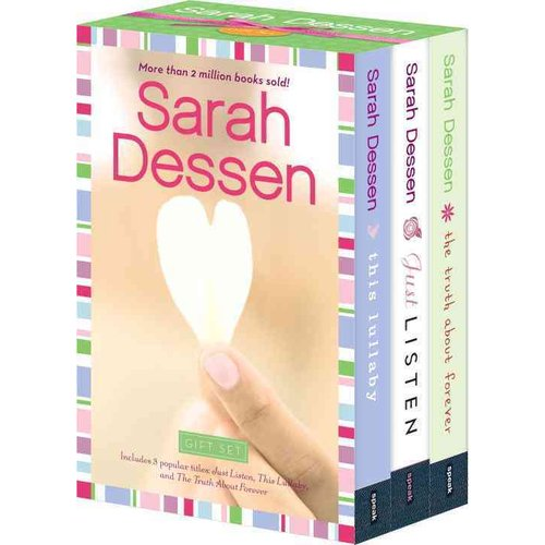 The Sarah Dessen: Just Listen, This Lullaby, the Truth About Forever