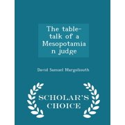 The Table-Talk of a Mesopotamian Judge - Scholar's Choice Edition