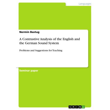 A Contrastive Analysis of the English and the German Sound System - eBook