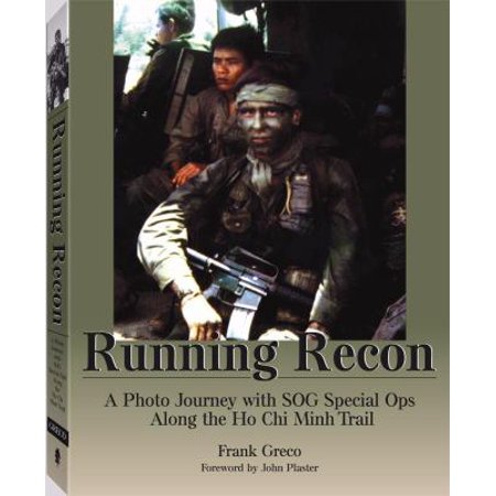 Running Recon  A Photo Journey With Sog Special Ops Along The Ho Chi Minh Trail  Paperback