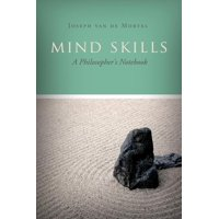 Mind Skills : A Philosopher's Notebook
