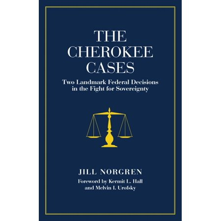 Landmark Case That Changed (The Cherokee Cases : Two Landmark Federal Decisions in the Fight for Sovereignty )