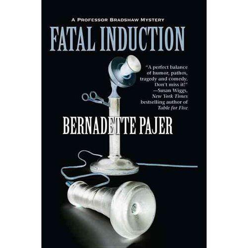 Fatal Induction: A Professor Bradshaw Mystery