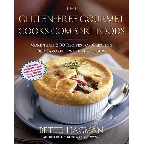 The Gluten-free Gourmet Cooks Comfort Foods: More than 200 Recipes for Creating Old Favorites with New Flours