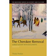 Bedford Cultural Editions: The Cherokee Removal : A Brief History with Documents (Edition 3) (Paperback)