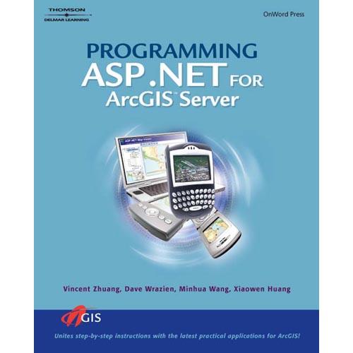 Programming ASP.NET for ArcGIS Server
