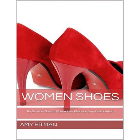 Women Shoes: The Definitive Guide to Women Shoes Clearance, Sexy Shoes and More - eBook In this ebook, you'll find helpful tips on top 9 essential shoes, discount shoes, styles of thigh high boots, women shoes clearance, nike women shoes, adidas women shoes, ecco women shoes, women shoes on sale and much more. GRAB A COPY TODAY
