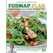 Der FODMAP Plan - Unbeschwert essen mit der FODMAP Dit : Ein 4 Wochen Ernhrungsplan zur Behandlung von Verdauungsbeschwerden bei Reizdarm, Nahrungsmittelunvertrglichkeiten, Morbus Crohn und Colitis ulcerosa. (Paperback)