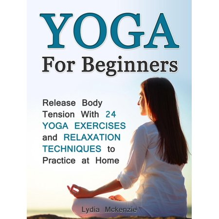 yoga for beginners release body tension with 24 yoga
