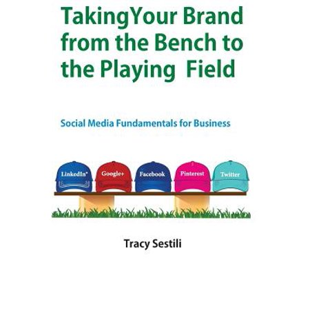 Taking Your Brand From The Bench To The Playing Field  Social Media Fundamentals For Brands