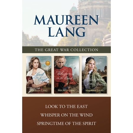 The Great War Collection: Look to the East / Whisper on the Wind / Springtime of the Spirit - eBook (Whisker Wars)