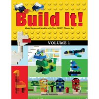 Brick Books: Build It! Volume 1: Make Supercool Models with Your Lego(r) Classic Set (Paperback)
