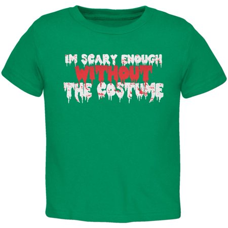Halloween I'm Scary Enough Without The Costume Kelly Green Toddler T-Shirt (Live With Kelly Halloween 2017)