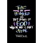 Tears Are Prayers Too They Travel To God When We Cant Speak (Paperback)