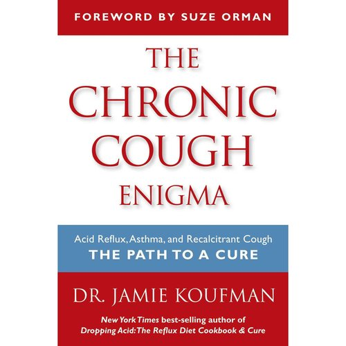 The Chronic Cough Enigma: Acid Reflux, Asthma, and Recalcitrant Cough The Path to a Cure