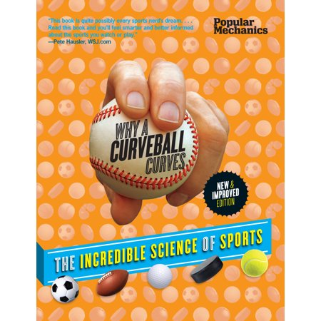 Popular Mechanics Why a Curveball Curves : The Incredible Science of