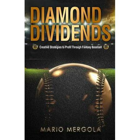 Diamond Dividends : Creative Strategies to Profit Through Fantasy