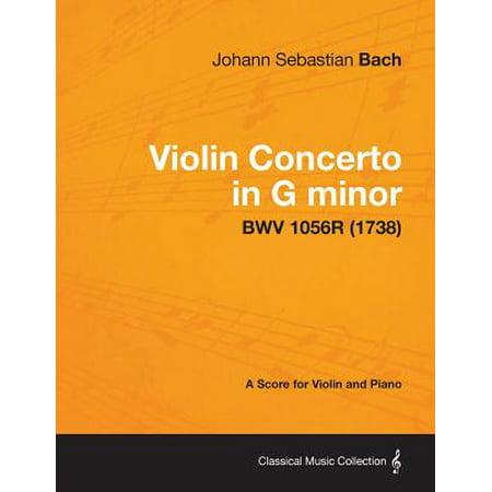Violin Concerto in G Minor - A Score for Violin and Piano Bwv 1056r (Bach Violin Concerto In A Minor 2nd Movement)