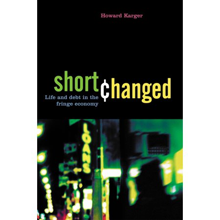 Shortchanged : Life and Debt in the Fringe
