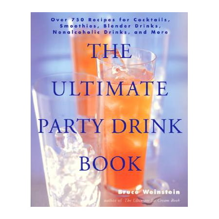 The Ultimate Party Drink Book : Over 750 Recipes for Cocktails, Smoothies, Blender Drinks, Non-Alcoholic Drinks, and More - Halloween Recipes For Children's' Party