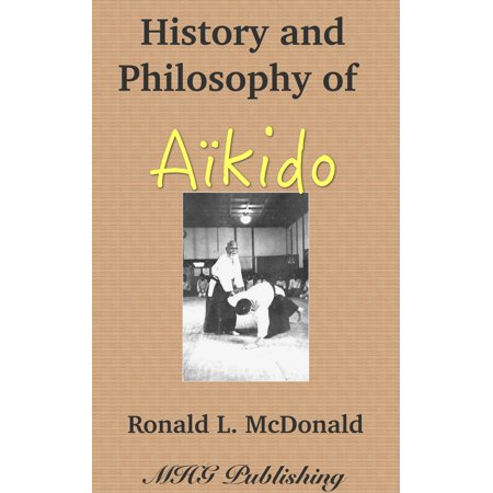 History and Philosophy of Japanese Aikido - eBook](Ronald Mcdonald Costumes)