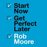 Start Now. Get Perfect Later. - Audiobook