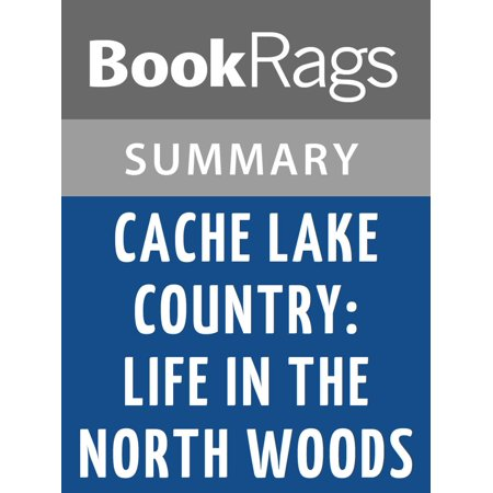 Cache Lake Country: Life in the North Woods by John J. Rowlands Summary & Study Guide -
