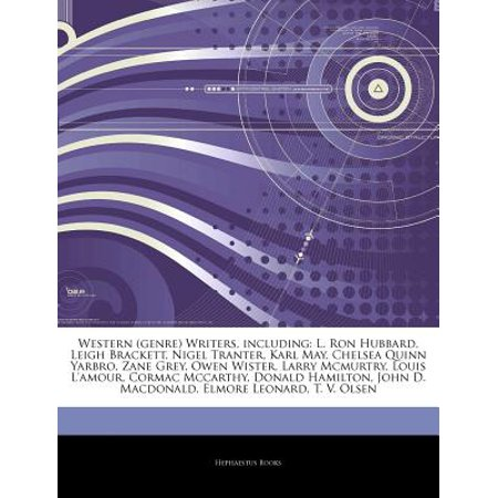 Articles on Western (Genre) Writers, Including: L. Ron Hubbard, Leigh Brackett, Nigel Tranter, Karl May,... by