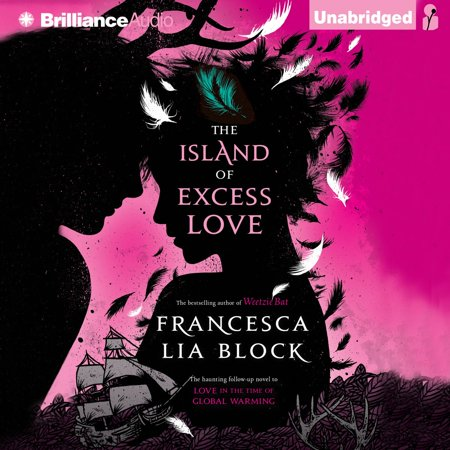Island of Excess Love, The - Audiobook (Love In The Time Of Global Warming)