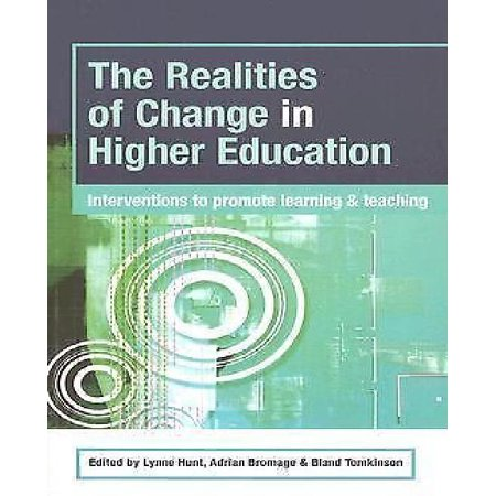 The Realties Of Change In Higher Education  Interventions To Promote Learning And Teaching