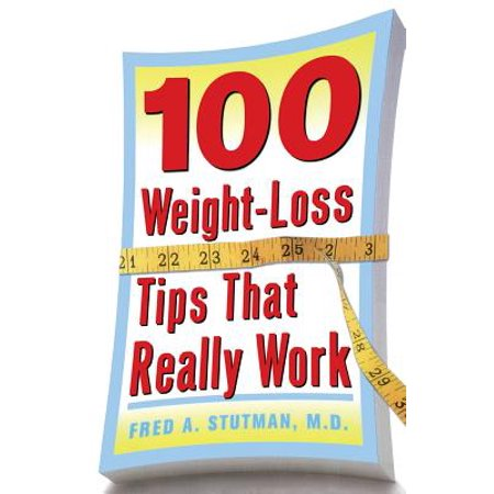 100 Weight-Loss Tips That Really Work (100 Weight Loss Tips That Really Work)
