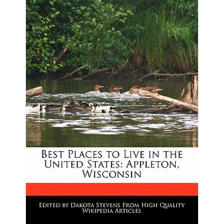 Best Places to Live in the United States : Appleton, (Best Towns To Live In Wisconsin)
