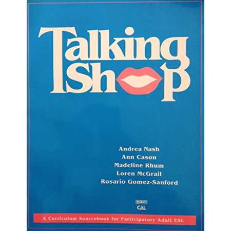 Talking Shop : A Curriculum Sourcebook for Participatory Adult ESL for $<!---->