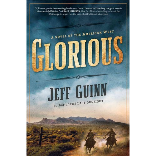 Glorious: A Novel of the American West