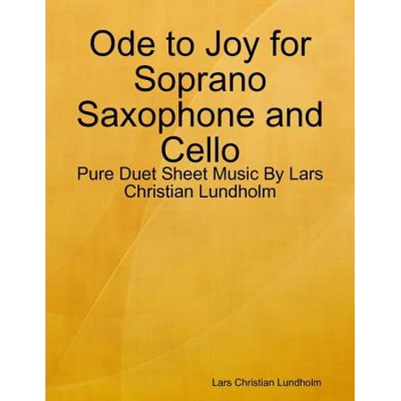 Ode to Joy for Soprano Saxophone and Cello - Pure Duet Sheet Music By Lars Christian Lundholm - (Pop Soprano Sheet Music)