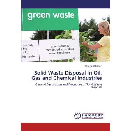 Solid Waste Disposal In Oil Gas And Chemical Industries