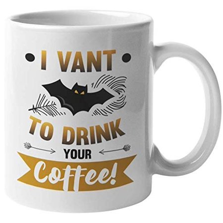 I Vant To Drink Your Coffee Funny Halloween Pun Vampire Bat Print Coffee & Tea Gift Mug, Party Supplies, Favors & Office Decor For A Halloweenie Dad Or Mom, Bat Lover Coworker & Caffeine Lovers (11oz)](Halloween Drink Ideas)