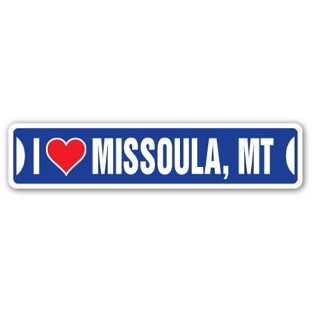 I LOVE MISSOULA, MONTANA Street Sign mt city state us wall road gift Missoula 1 Light