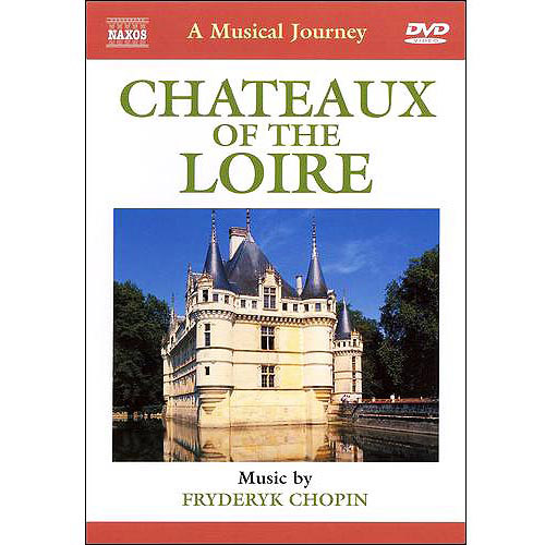 Musical Journey: Chateaux Of The Loire