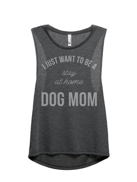 1e3f96a9e59987 Product Image Thread Tank I Just Want To Be A Stay At Home Dog Mom Women s Fashion  Sleeveless