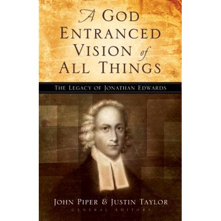 God Entranced Vision of All Things : The Legacy of Jonathan