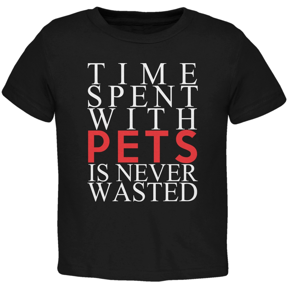 Time Spent With Pets Never Wasted Black Toddler T-Shirt